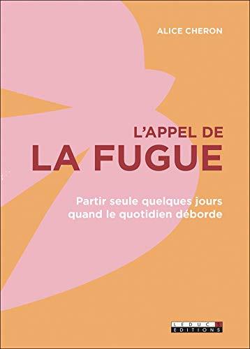 L'appel de la fugue (French Edition) von [Alice Cheron]