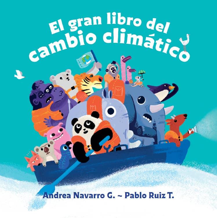 """El gran libro del cambio climático"""" libro infantil recoge los impactos del cambio  climático en el mundo - NetWorker"""