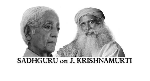 Sadhguru on Krishnamurti – His work and his life