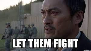 let them fight - let them fght | Meme Generator