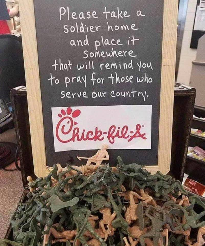 May be an image of text that says 'Please take a soldier home and place it Somewhere that will remind You to pray for those who serve our country. Chick- fil:& PeSA T'
