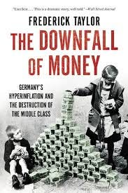 The Downfall of Money: Germany's Hyperinflation and the ...