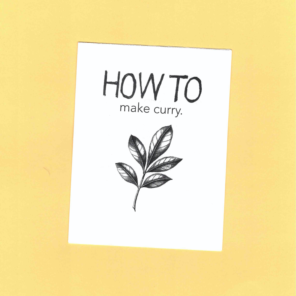 black and white printed zine, How To Make Curry, with a drawing of a curry leaf, on a yellow background