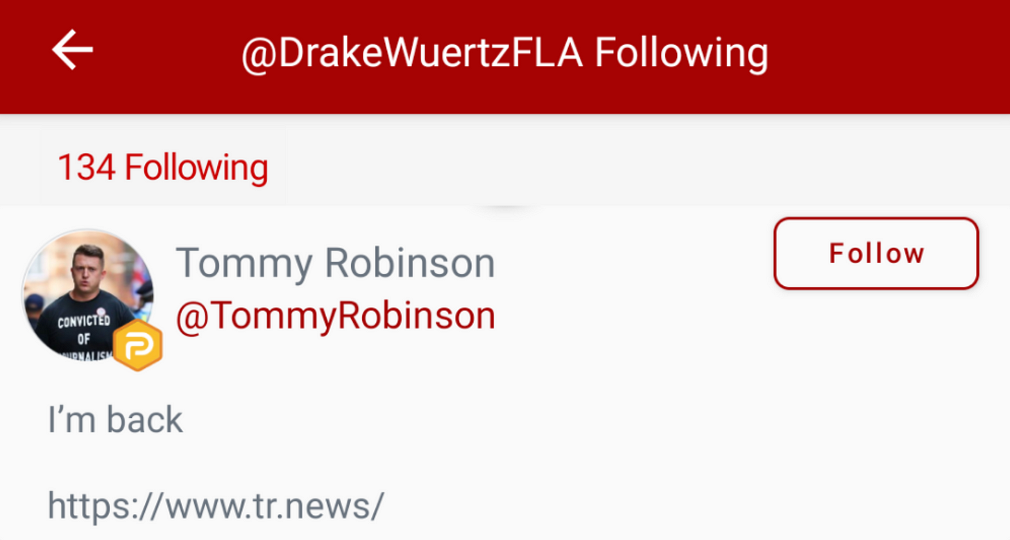 "Tommy Robinson in @DrakeWuertzFLA's ""following"" list in Parler. (Image: Parler screenshot.)"