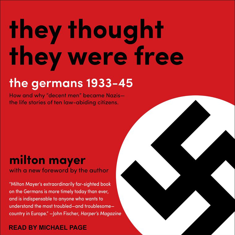 They Thought They Were Free: The Germans, 1933-45 Book Cover