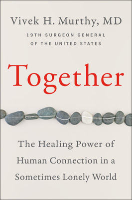 Cover of the book Together: The Healing Power of Human Connection in a Sometimes Lonely World by Vivek H. Murthy with a link to purchase the book