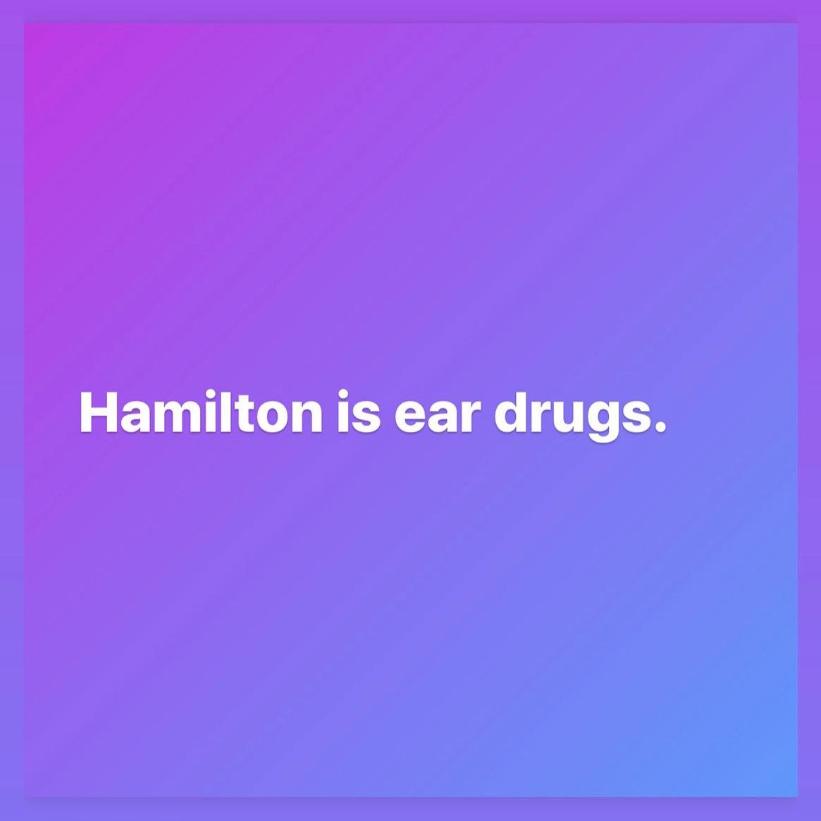 Hamilton is ear drugs