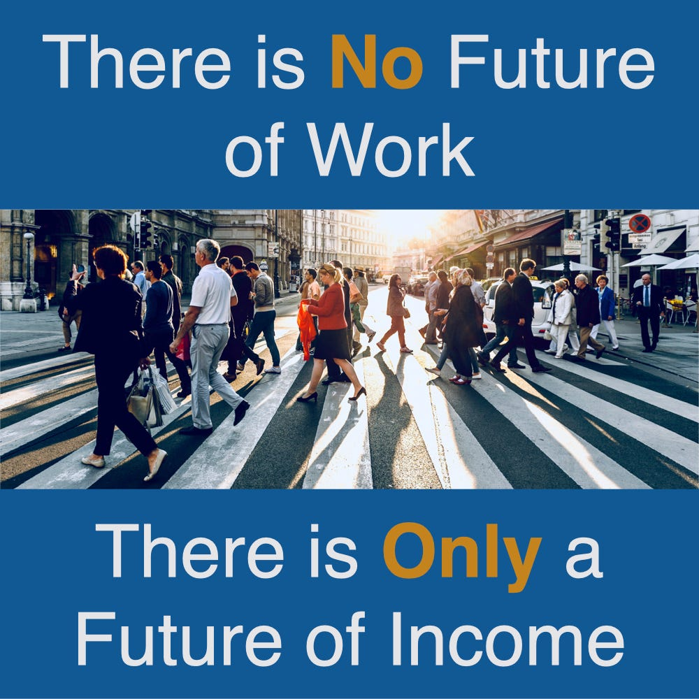 There is no future of work there is only a future of income