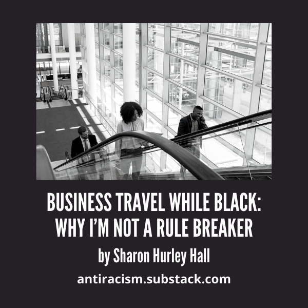Business Travel While Black: Why I'm Not a Rule Breaker