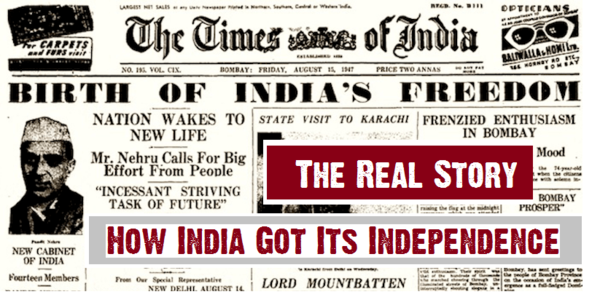 How India got its Independence - The Real Story - Drishtikone