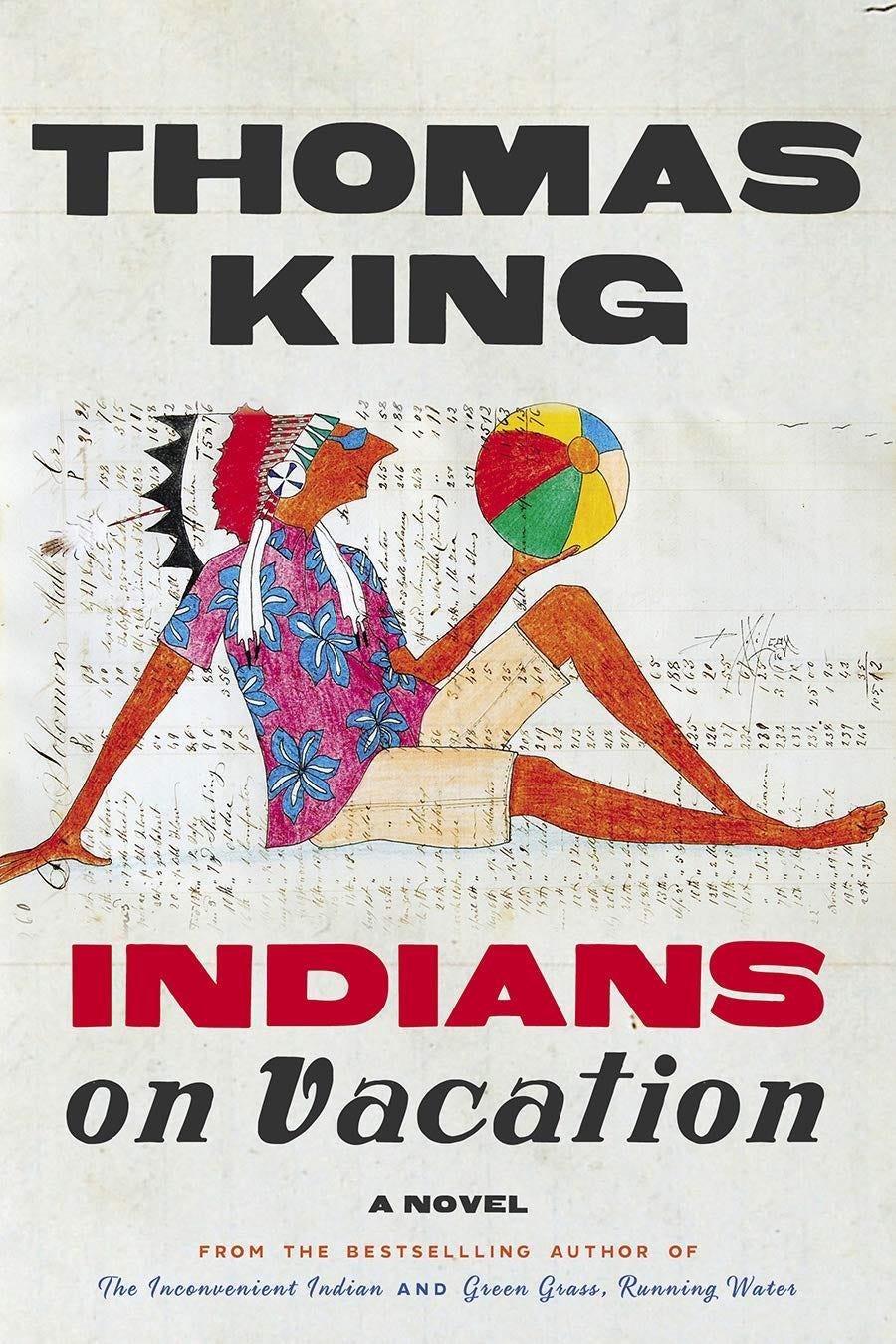 Amazon.com: Indians on Vacation: A Novel: 9781443460545: King, Thomas: Books