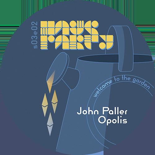 HausParty S03E02: Opolis - with John Paller