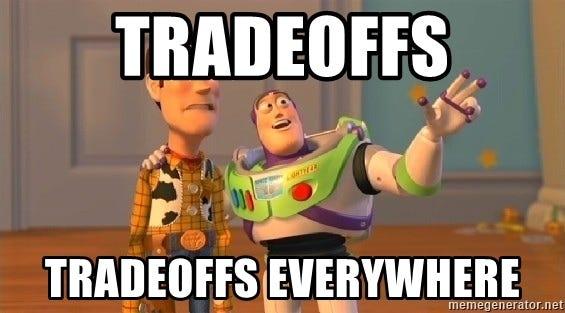 Tradeoffs Tradeoffs everywhere - Woody & Buzz... Everywhere   Meme ...