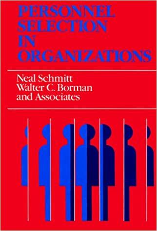 Personnel Selection in Organizations (Jossey Bass Business & Management  Series): Schmitt, Neil, Borman, Walter C.: 9781555424756: Amazon.com: Books