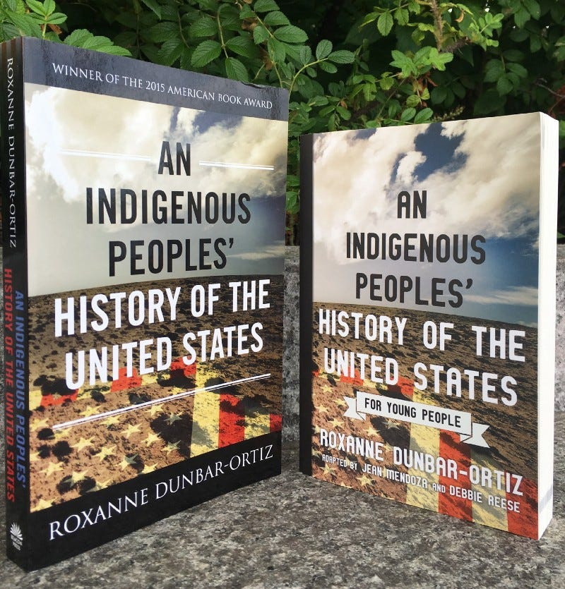 Both the original and the For Young People of An Indigenous Peoples' History of the United States by Roxanne Dunbar-Ortiz