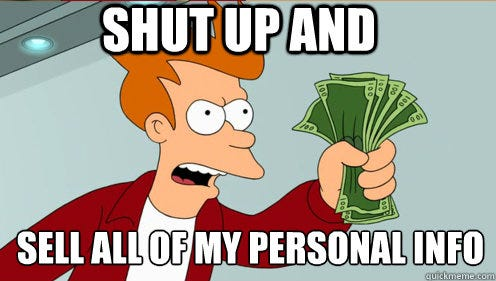 Shut up and sell all of my personal info - Fry shut up and take my money  credit card - quickmeme