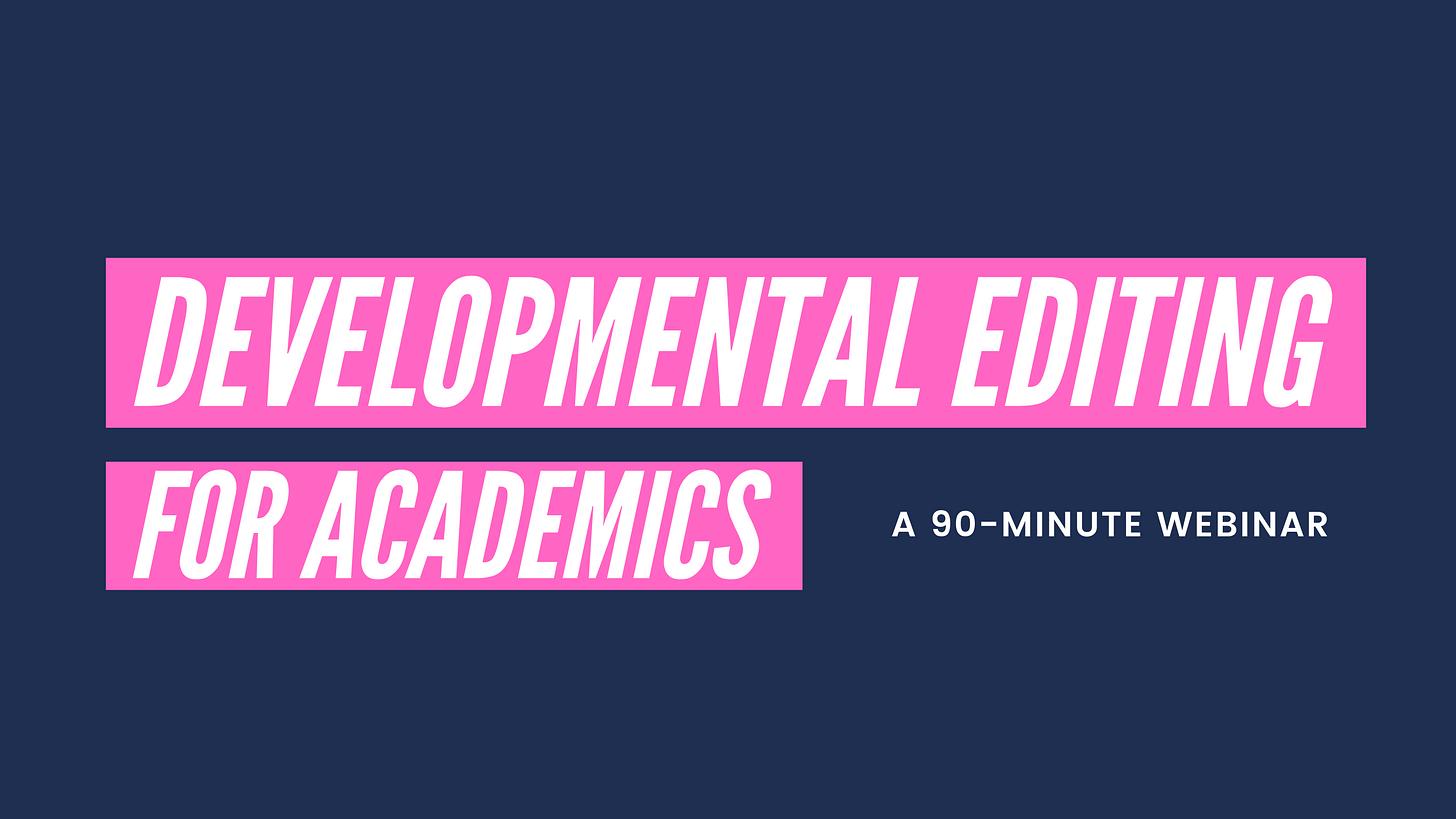 Developmental Editing for Academics, a 90-minute webinar