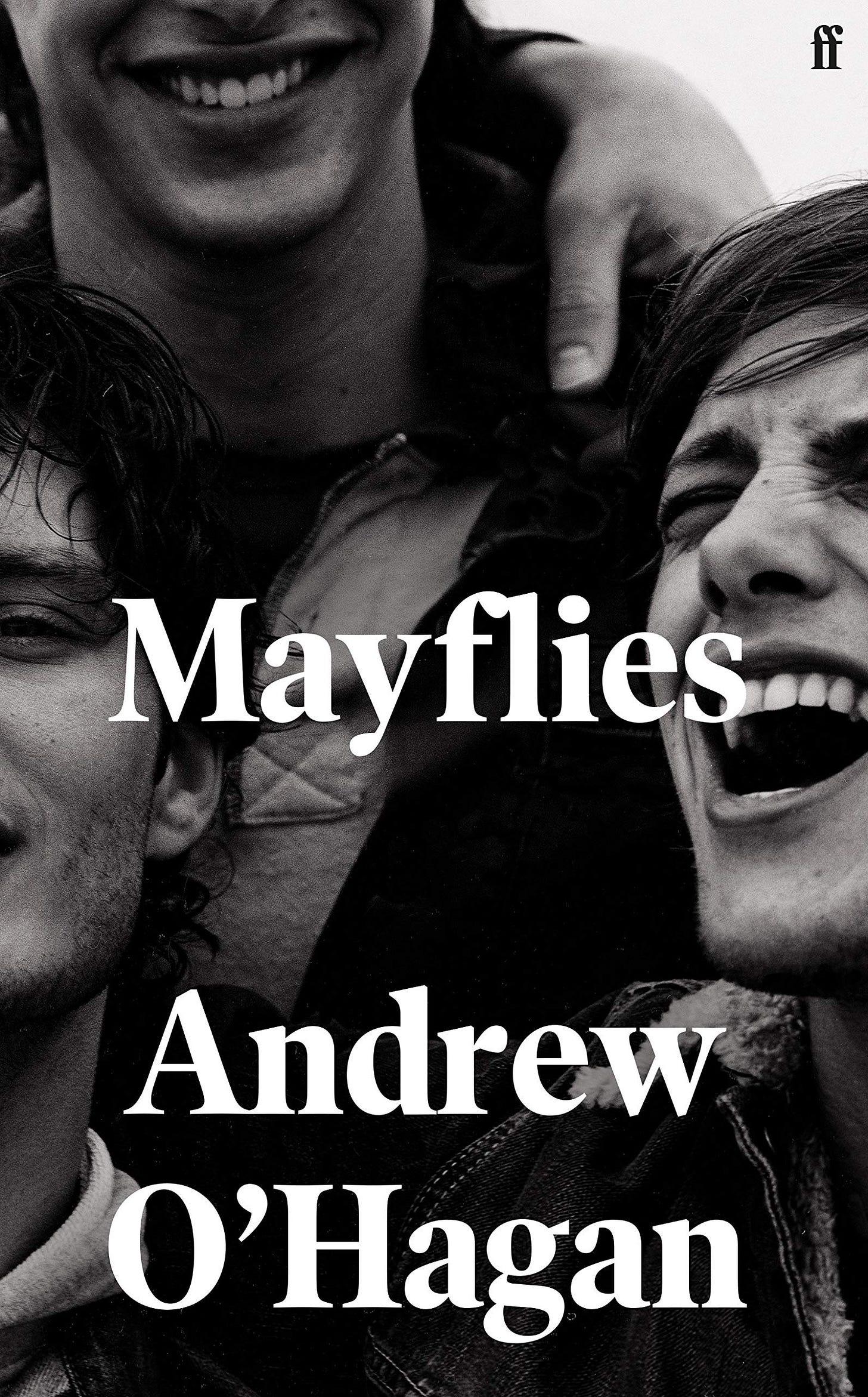Mayflies: Amazon.co.uk: O'Hagan, Andrew: 9780571273683: Books