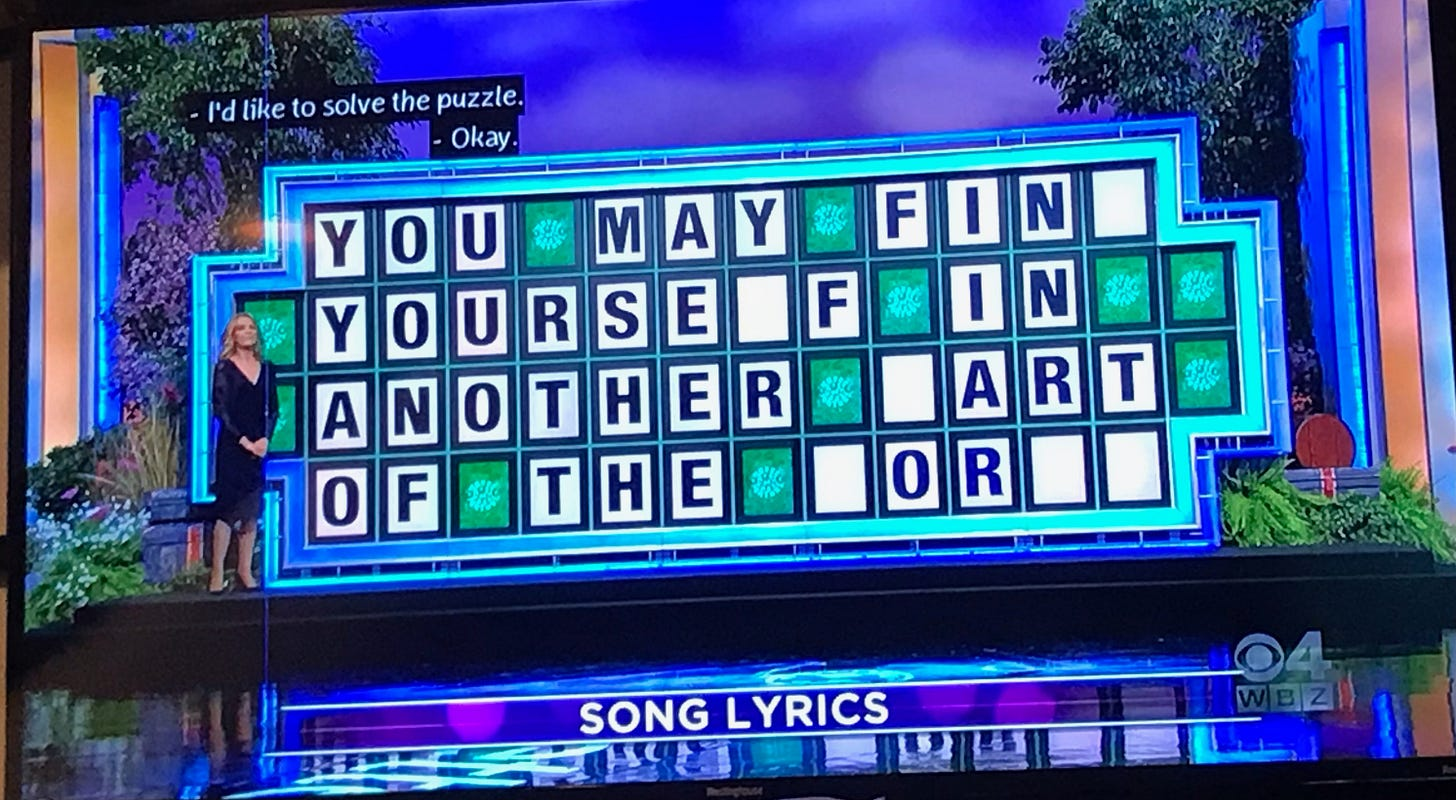 Wheel of Fortune: You May Fin_ Yourse_f In Another _Art Of The _Or__