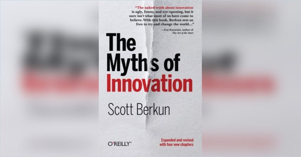 The Myths of Innovation Free Summary by Scott Berkun - Product Thinking Newsletter by Kyle Evans