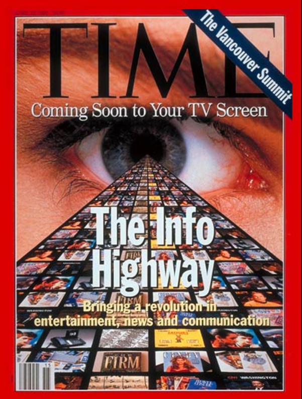 """Time Magazine Cover; """"Coming Soon to Your TV Screen The Info Super Highway bringing a revolution in entertainment, news, communication"""""""