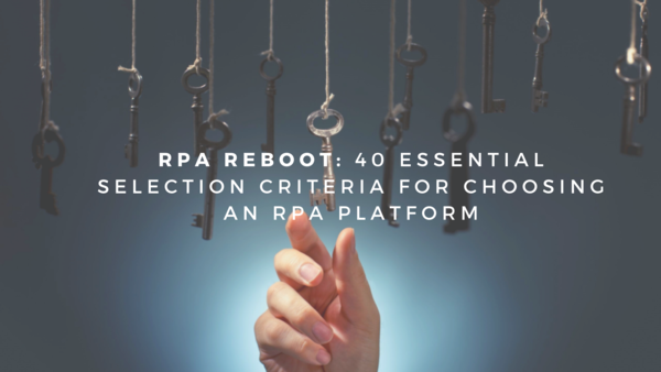 Choosing an RPA Platform? Here are the Criteria