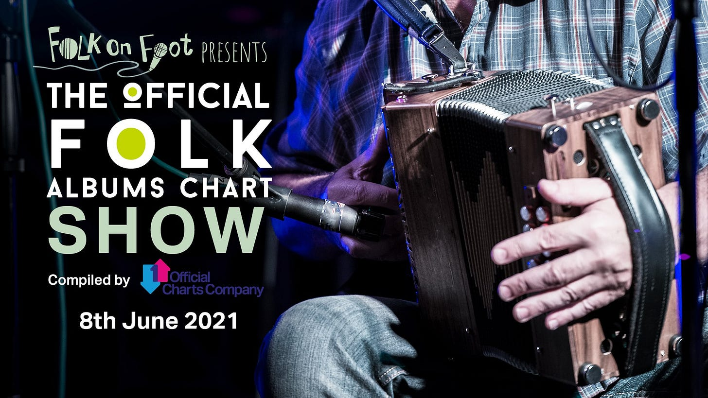 """May be an image of one or more people and text that says """"FDLK Foot PRESENTS THE OFFICIAL FOLK ALBUMS CHART SHOW Compiled by Official Official 8th June 2021"""""""