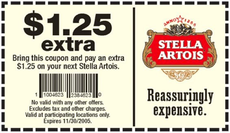 pay 1.25 extra, Stella Artois; Reassuringly expensive. | Stella artois,  Beer ad, Stella