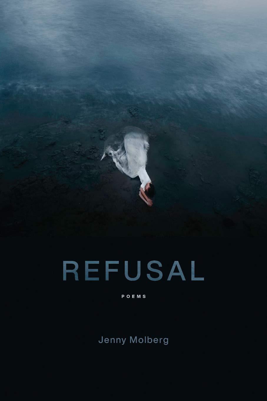 Refusal: Poems: Molberg, Jenny: 9780807170748: Amazon.com: Books