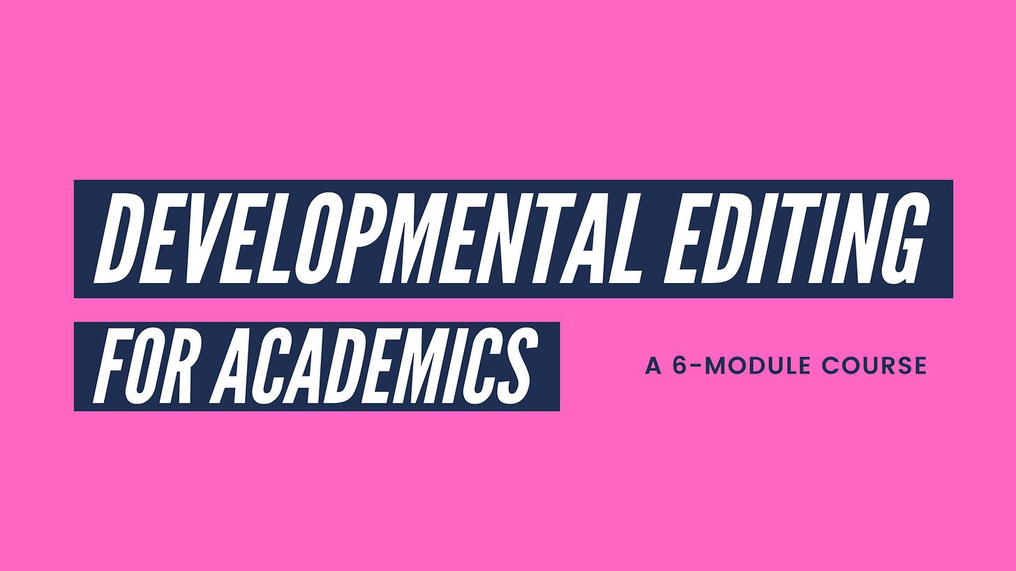 Developmental Editing for Academics, a 6-module course