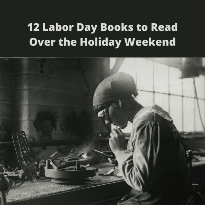 """Woman in black and white wearing goggles, working with tools on a workbench, below the words, """"12 Labor Day Books to Read Over the Holiday Weekend."""""""