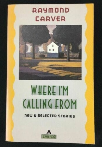 Where I'm Calling From : New and Selected Stories by Raymond Carver (1988,  Hardcover) for sale online   eBay
