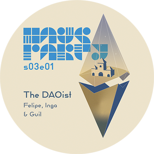 HausParty S03E01: The DAOist - with Inga, Guil and Felipe