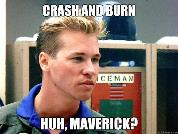 Image result for crash and burn maverick gif