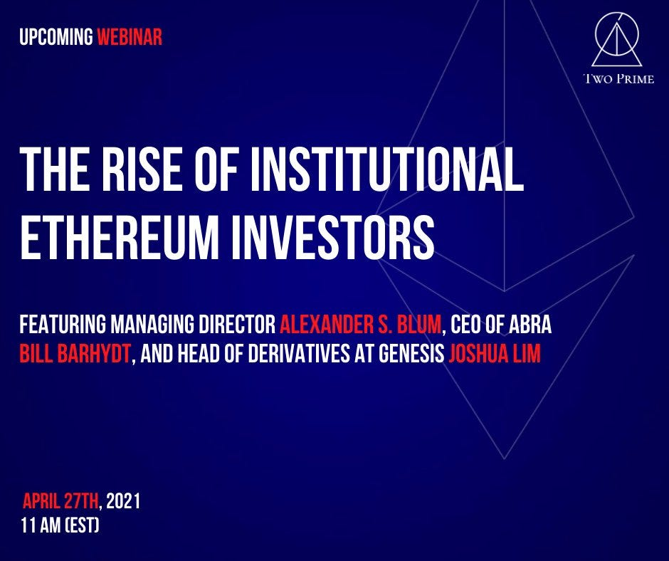 Webinar by Two Prime Digital Assets: The Rise of Institutional Ethereum Investors