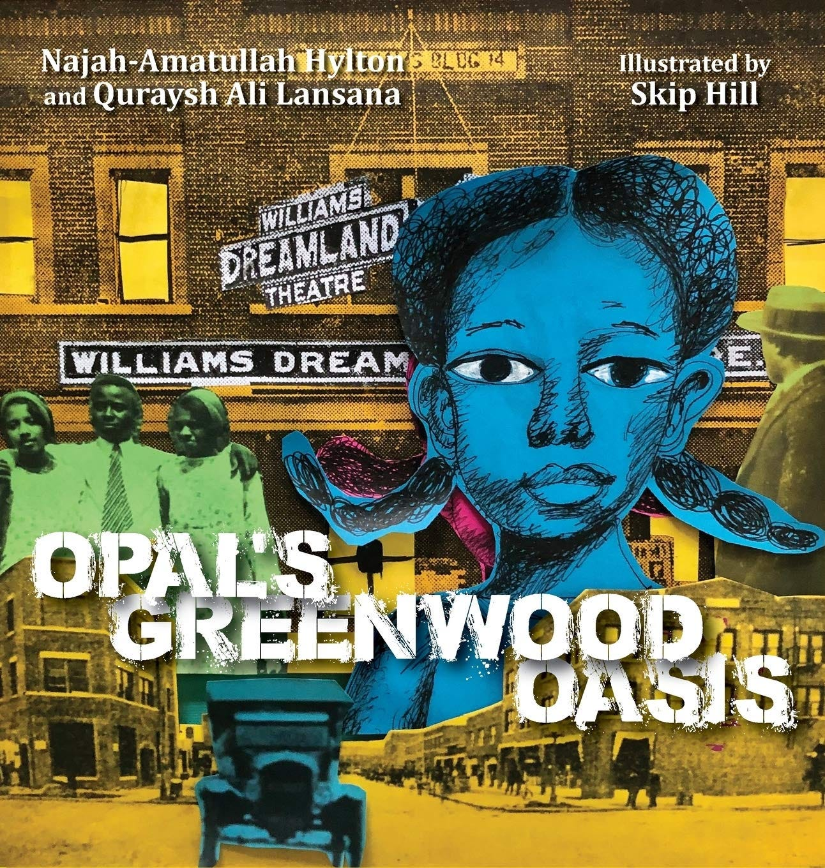 Opal's Greenwood Oasis: Lansana, Quraysh Ali, Hylton, Najah-Amatullah,  Hill, Skip: 9781733647441: Amazon.com: Books