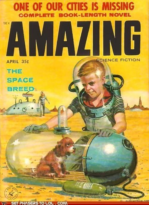 Capa de uma revista antiga de ficção científica, com um garoto loiro vestido de astronauta em um cenário desértico que sugere ser outro planeta. Ele sorri para seu cachorrinho preso dentro de uma cápsula de vidro ligado a um tubo de oxigênio. Ao fundo, uma casa futurista cheia de antenas e um adulto vestido de astronauta saindo de lá com um balde na mão