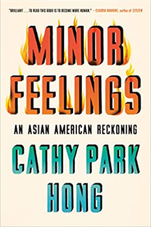 book cover of Minor Feelings: An Asian American Reckoning by Cathy Park Hong