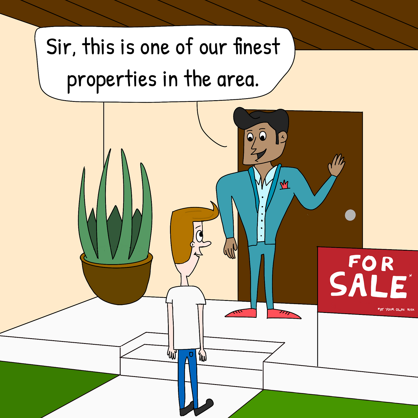 """Panel 1: Vic is standing outside of a house with a realtor. The realtor tells Vic """"Sir, this is one of our finest properties in the area"""""""