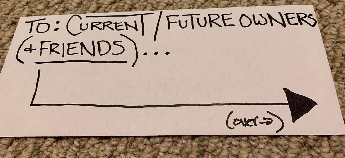 """Photo of envelope, on a rug, that reads """"To: Current/Future Owners (+Friends)..."""" with and arrow and """"Over"""""""
