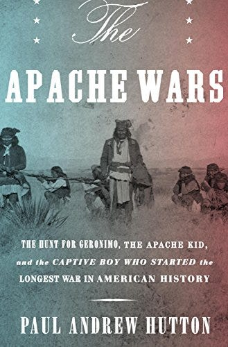 The Apache Wars: The Hunt for Geronimo, the Apache Kid, and the Captive Boy Who Started the Longest War in American History by [Paul Andrew Hutton]