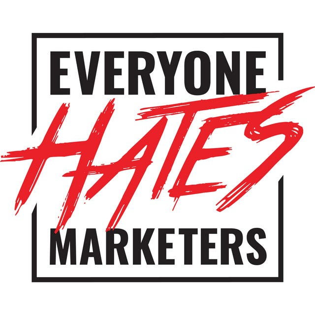 Everyone Hates Marketers | Podcast on Spotify