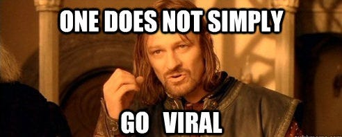 Want to Go Viral? Why Your Answer Should Be No... - GCFL Productions