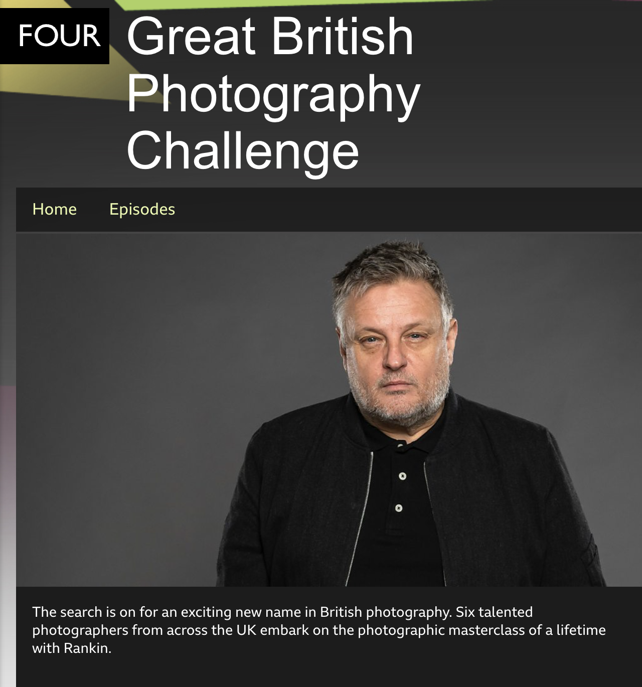 BBC programme page for Great British Photography Challenge with photo of photographer Rankin