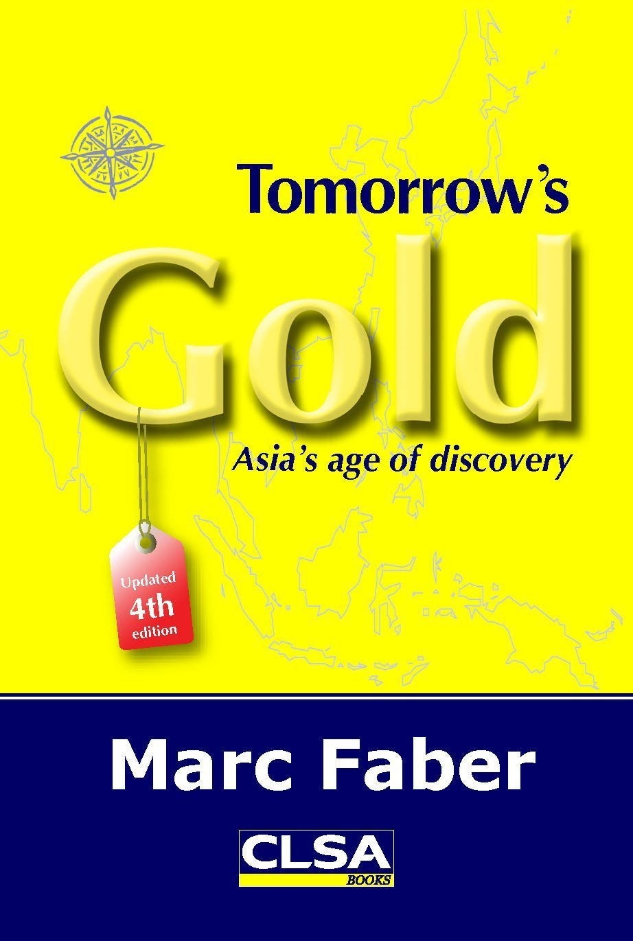 Tomorrow's Gold: Asia's age of discovery: Marc Faber: 9789889894252:  Amazon.com: Books