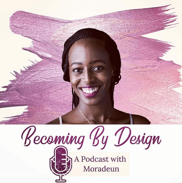 Becoming by Design with Moradeun Balogun