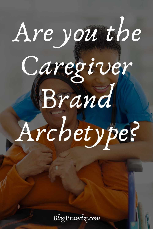 Brand Archetype Caregiver