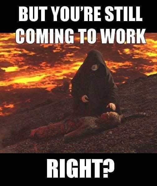 when i get injured on the job - Funny post   Funny star wars memes, Star  wars memes, Star wars humor