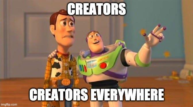 TOYSTORY EVERYWHERE    CREATORS; CREATORS EVERYWHERE   image tagged in toystory everywhere   made w/ Imgflip meme maker