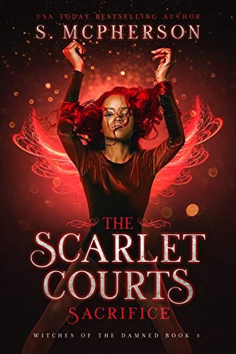 The Scarlet Court's Sacrifice (Witches of the Damned Series Book 3) by [S McPherson]